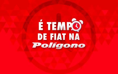 É Tempo de Fiat na Polígono